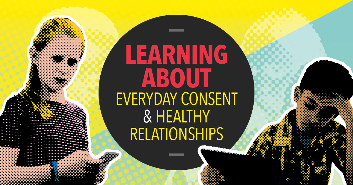 Learning about everyday consent and healthy relationships